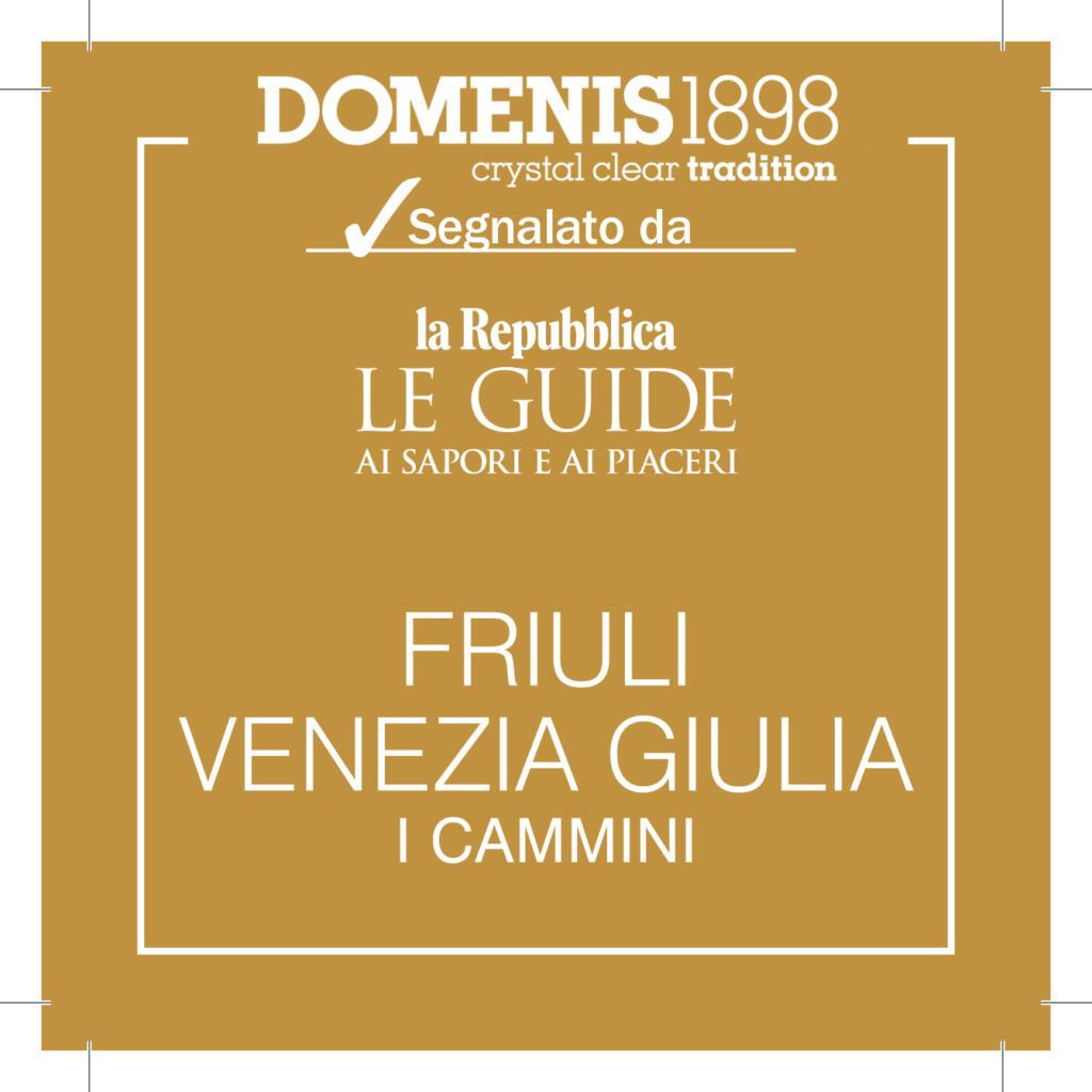 2020 ottobre: Guida Repubblica – Sapori e piaceri Friuli-Venezia Giulia 2021 – I Cammini