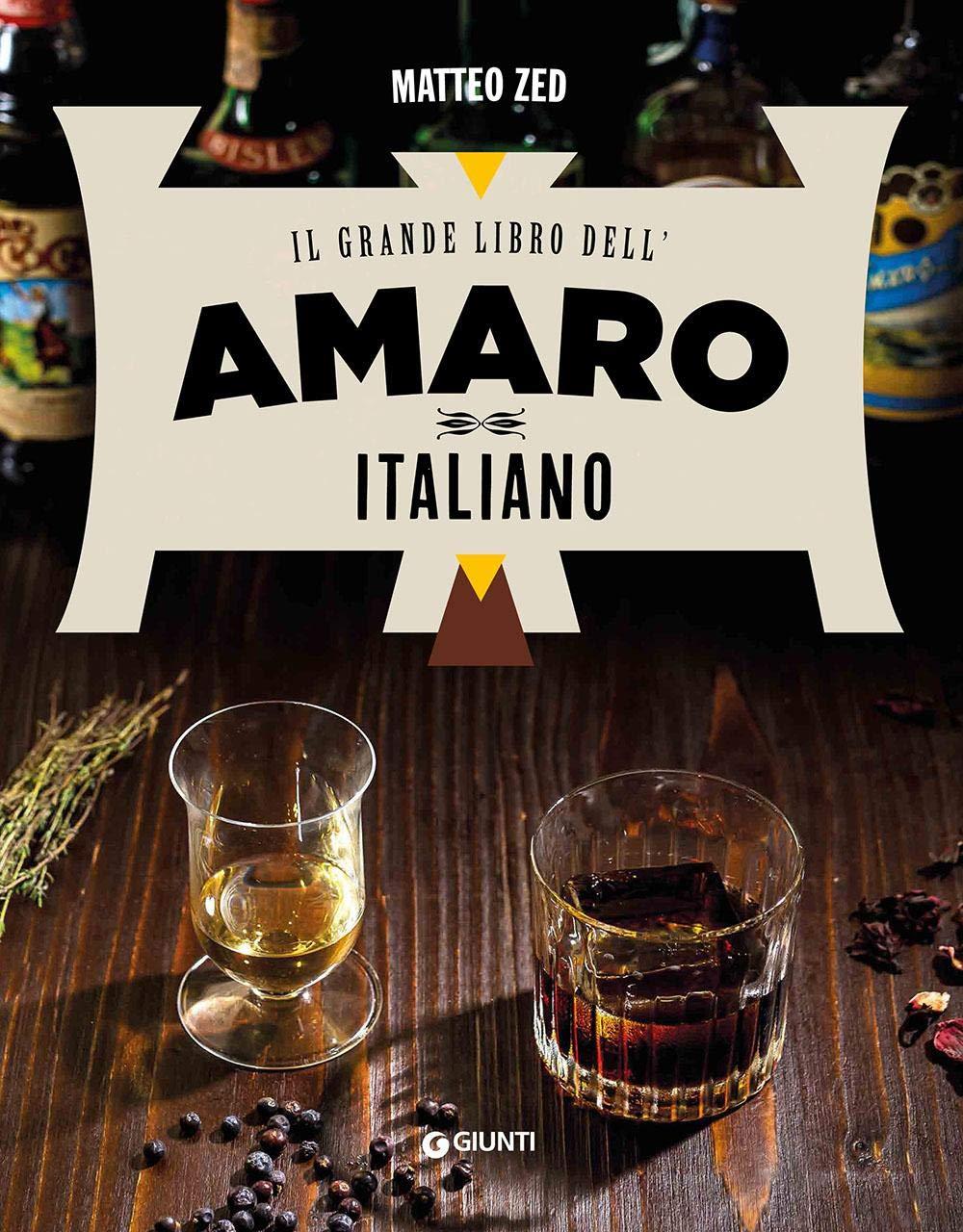 """2021 gennaio: """"Il Grande Libro dell'Amaro Italiano"""" di Matteo Zed feat. Storica Amaro"""