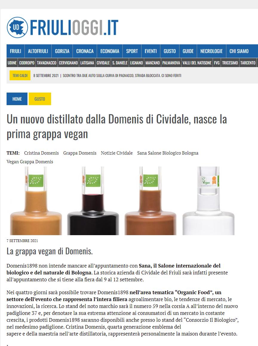2021 settembre 07: Friulioggi.it – Un nuovo distillato dalla Domenis di Cividale, nasce la prima grappa vegan